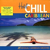 Hotel Chill: Caribbean by Various Artists