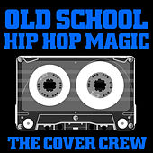 Old School Hip Hop Magic by The Cover Crew