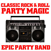 Classic Rock & Roll Party Magic by Epic Party Band