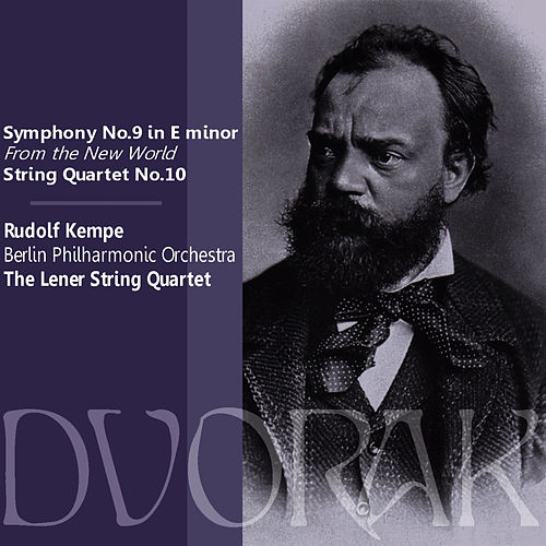 Dvořák: Symphony No. 9 in E Minor, Op. 95, 'From the New World,' String Quartet No. 10 in E Flat Major, Op. 51 by Berlin Philharmonic Orchestra