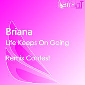 Life Keeps On Going by Briana