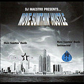 Move Sumthin Hustle (feat. Starlisa) by DJ Maestro