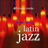 Very Best Of Latin Jazz by Various Artists