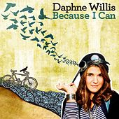 Because I Can by Daphne Willis
