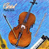 Classical Praise Cello by Various Artists