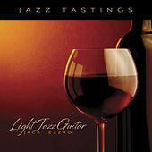Jazz Tastings - Light Jazz Guitar by Jack Jezzro