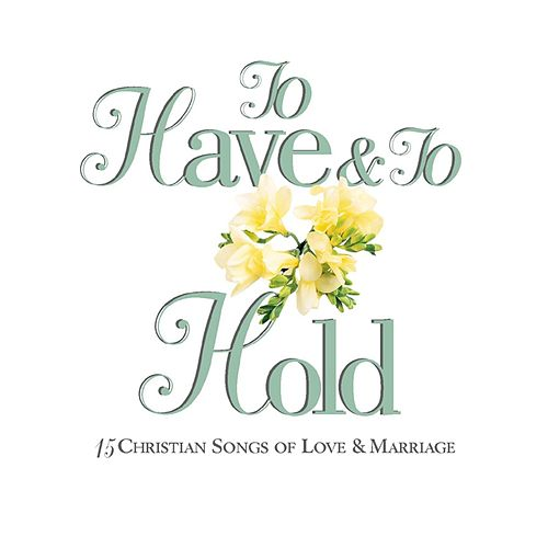 To Have And To Hold by Various Artists