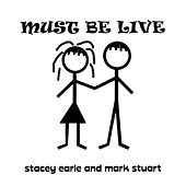 Must Be Live by Stacey Earle