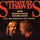 40th Anniversary Celebration - Vol 2: Rick Wakeman & Dave Cousins by Rick Wakeman