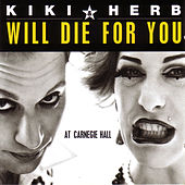 Will Die For You by Kiki & Herb