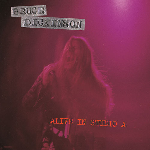 Alive In Studio A by Bruce Dickinson