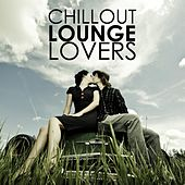 Chillout Lounge Lovers by Various Artists