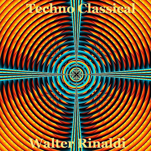 Techno Classical: Pachelbel - Mozart - Grieg - Beethoven - Rossini - Bach by Walter Rinaldi