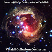 Canon in D Major for Orchestra by Pachelbel by Vivaldi Collegium Orchestra