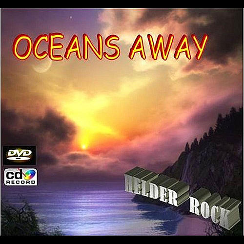 Oceans Away by Helder Rock