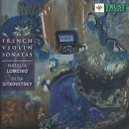 Debussy / Ravel / Ysaye / Saint-Saens: French Violin Sonatas by Various Artists