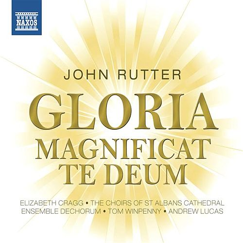 Rutter: Gloria - Magnificat - Te Deum by Various Artists