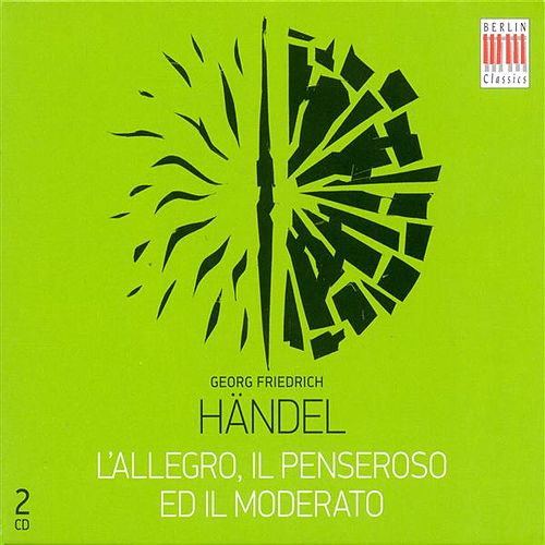 Handel, G.F.: Allegro, Il Penseroso Ed Il Moderato (L') [Oratorio] (Sung in German) by Various Artists