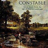 Constable: Great Music from the Age of English Landscape by Various Artists