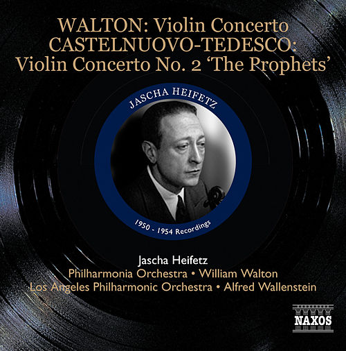 Walton: Violin Concerto - Castelnuovo-Tedesco: Violin Concerto No. 2, 'The Prophets' by Jascha Heifetz