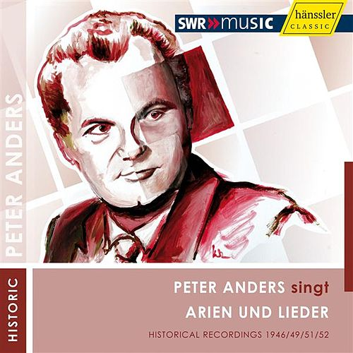 Peter Anders singt Arien und Lieder by Various Artists