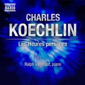 Koechlin: Les heures persanes by Ralph van Raat