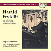 Swedish Romantic Organ Music, Vol. 9 by Ralph Gustafsson