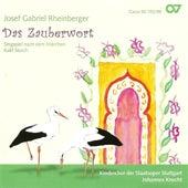 Rheinberger: Der Zauberwort (Complete) by Johannes Knecht