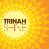 Shine by Trinah
