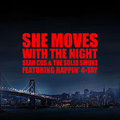 She Moves With the Night ( feat. Sean Cos & The Solid Smoke) by Rappin' 4-Tay