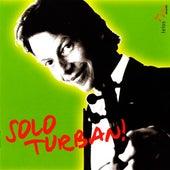Solo Turban! by Ingolf Turban