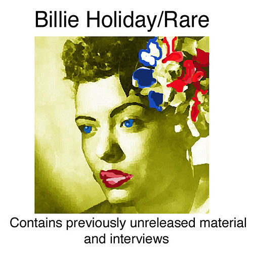 Billie Holiday - Rare (Contains Previously Unreleased Material And Interviews ) by Billie Holiday
