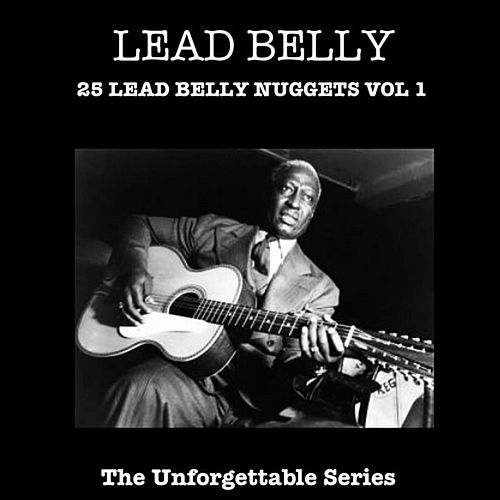25 Lead Belly Nuggets Vol 1 by Leadbelly