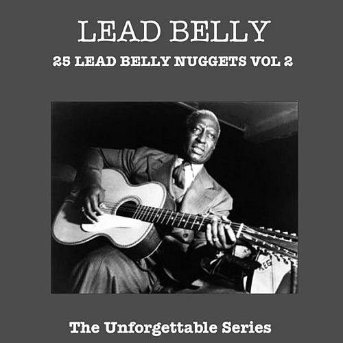25 Lead Belly Nuggets Vol 2 von Leadbelly