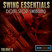 Swing Essentials Vol 6 - Dont Stop Swinging by Various Artists