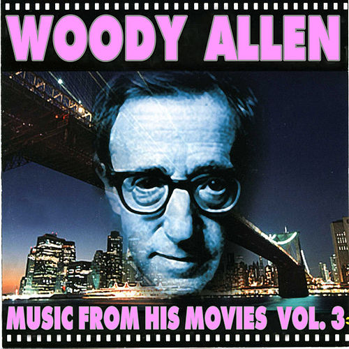 Woody Allen - Music From His Movies (Volume 3) by Various Artists