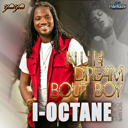 Nuh Dream Bout Boy by I-Octane