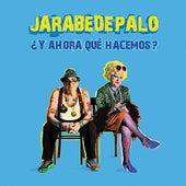 ¿Y Ahora Qué Hacemos? by Jarabe de Palo