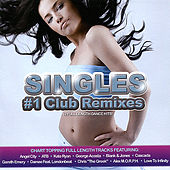Singles - #1 Club Remixes by Various Artists