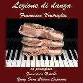 Francesco Ventriglia - Lezione di Danza by Francesco Ventriglia