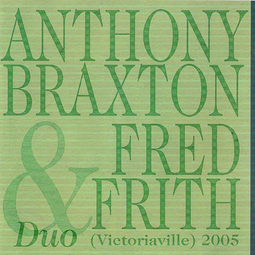 Duo (Victoriaville) 2005 by Anthony Braxton