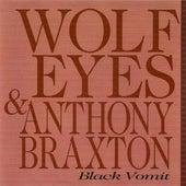Black Vomit by Wolf Eyes