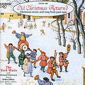 Old Christmas Return'd - Christmas music and song from past ages by The York Waits