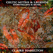 Celtic Myths & Legends by Claire Hamilton