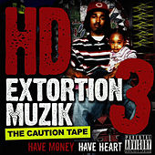 Extortion Muzik, Vol. 3: The Caution Tape by HD