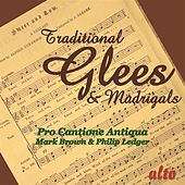 Traditional Glees and Madrigals by Pro Cantione Antiqua