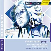 Ida Haendel plays Khachaturian and Bartok by Various Artists