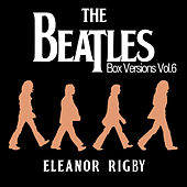 The Beatles Box Versions Vol.06 - Eleanor Rigby by Various Artists