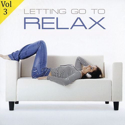 Letting Go To Relax Volume 3 by Space Dreams Project
