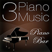 Piano Music 3 - Piano Bar by Pianomusic